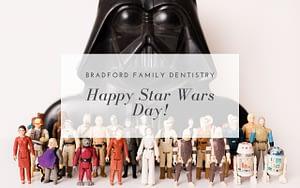 Happy-Star-Wars-Day-Bradford-Family-Dentistry