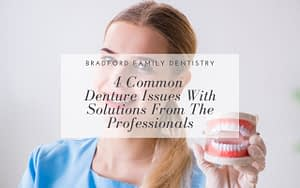 4-Common-Denture-Issues-with-Solutions-from-Professionals-Bradford-Family-Dentistry