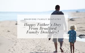 Happy-Fathers-Day-from-Bradford-Family-Dentistry